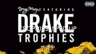 Trophies by Drake sped up.