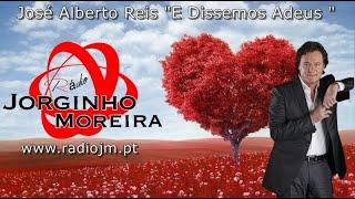 "José Alberto Reis ""E Dissemos Adeus """
