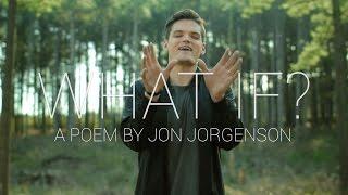 What If? | Spoken Word | Jon Jorgenson width=