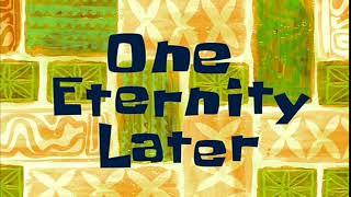 One Eternity Later   SpongeBob Time Card