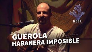 Habanera Imposible - Guerola (COVER) | Sarau Ed.