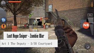 Last Hope Sniper Zombie War - Act 1 The Deputy 5/30 Courtyard