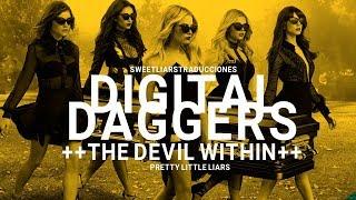 Digital Daggers - The Devil Within (Pretty Little Liars) (Traducida)
