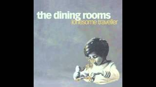 The Dining Rooms - Lonesome Traveller Feat. Jake Reid