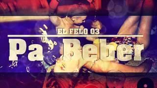 El Felo 03 - Pa Bebe - JM Prod & Guelo Deluxe Prod