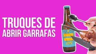 10 MANEIRAS DE ABRIR GARRAFA | 10QualquerCoisa