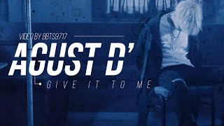 Agust D - Give it to me Lyrics [Eng/Kor]