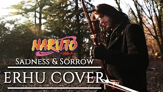 ♪  Naruto - Sadness and Sorrow ♪  - ERHU cover (二胡)