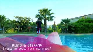 ALINO & STEFANY KIZOMBA ( CELESTINO JOCEL  I CAN'T HELP IT 2017 )