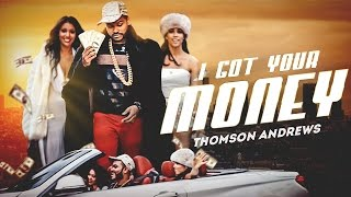 Thomson Andrews - I Got Your Money (Official Music Video)