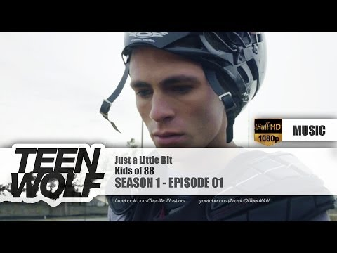 kids-of-88-just-a-little-bit-teen-wolf-1x01-music-hd-teen-wolf-music