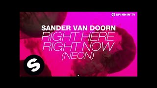 Sander van Doorn - Right Here Right Now (Neon) [Lyric Video]