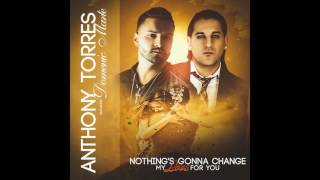 Nueva Bachata 2017 Nothing's Gonna Change My Love For You - Anthony Torres Feat. Domenic Marte