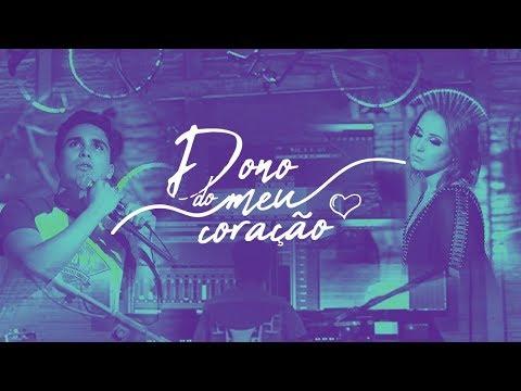 Dono Do Meu Coracao de Vitor E Vitoria Letra y Video