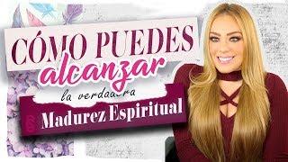 ¿CÓMO PUEDES ALCANZAR LA VERDADERA MADUREZ ESPIRITUAL?  | Cynthia Suárez