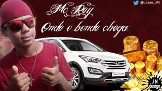 MC REY - ONDE O BONDE CHEGA