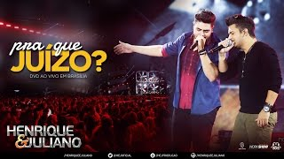 Henrique e Juliano - Pra Que Juízo (DVD Ao vivo em Brasília) [Vídeo Oficial]