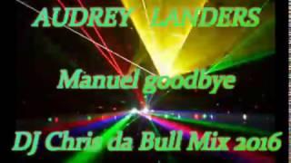 Audrey Landers – Manuel goodbye (DJ Chris da Bull Mix 2016)