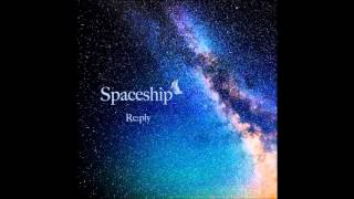 Spaceship (Single Ver.) - Re:ply