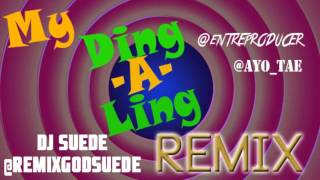 MY Ding-A-Ling REMIX **FULL SONG** @RemixGodSuede x @EntreProducer