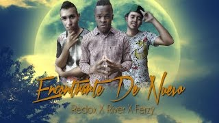 Encontrarte de Nuevo (Video Lyrics) - Redox y River Ft. Ferzy
