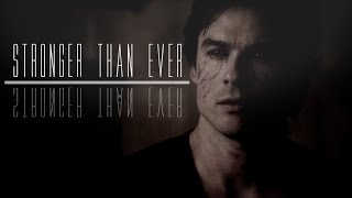 ►Damon Salvatore // Stronger Than Ever