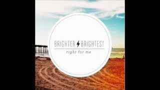 Brighter Brightest - You Got Me (video unofficial)