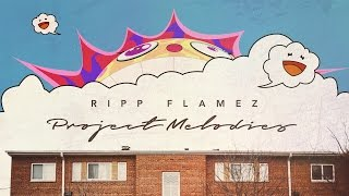 Ripp Flamez - Obsessed (Project Melodies)