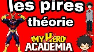 Les pires théorie My hero Academia