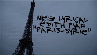 "NEG LYRICAL FEAT ÉDITH PIAF ""PARIS SYRIE"""