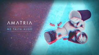 Amatria - Me falta algo (lyric video)