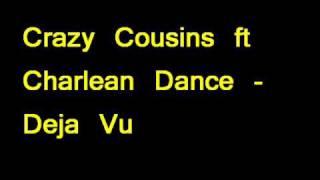 Crazy Cousins ft Charlean Dance - Deja Vu