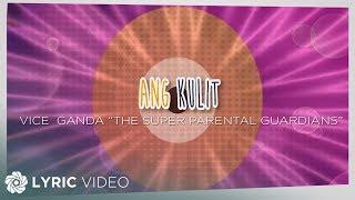 "Vice Ganda - Ang Kulit ""The Super Parental Guardians"" (Official Lyric Video)"