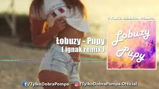 Łobuzy - Pupy (Ignak Remix)