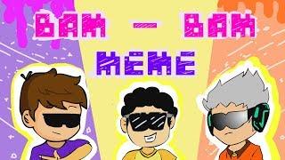 BAM - BAM    Animation Meme ( Feat. Wowo dan teman teman dan Bocah Pony )