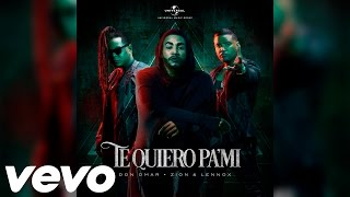 Te Quiero Pa' Mi - Don Omar Ft. Zion y Lennox (Letra/Lyrics Official)® 2016