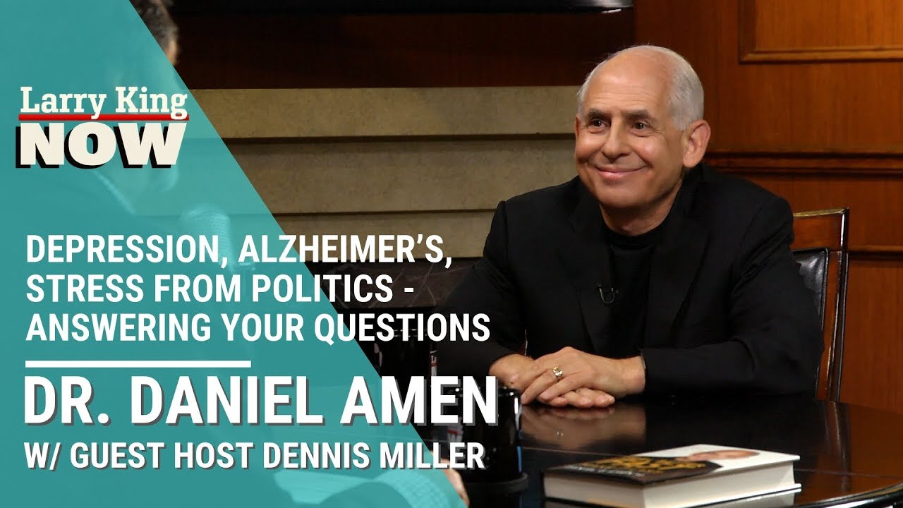 Depression, Alzheimer's, Stress From Politics – Dr. Daniel Amen Answers Your Questions