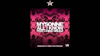 Mysonne - All I Know Feat. Chinx Drugz
