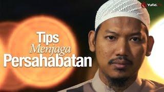 Ceramah Singkat: Tips Menjaga Persahabatan - Ustadz Abu Ubaidah Yusuf As-Sidawy. width=