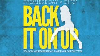 "PreMiere Day Feat. Dj ""O"" - Back It On Up (Download)"