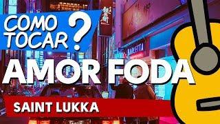 COMO TOCAR AMOR FODA (Saint Lukka) AULA VIOLÃO