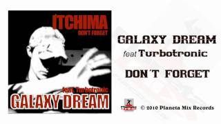 Galaxy Dream feat Turbotronic - Don't Forget