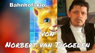 Bahnhofsklo Norbert van Tiggelen Es gibt Menschen die doch meinen, dass sie hätten viel Niveau....