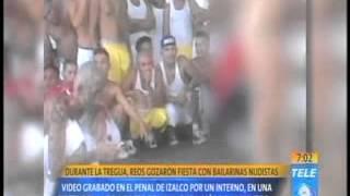 Durante la tregua, reos gozaron fiesta con bailarinas nudistas
