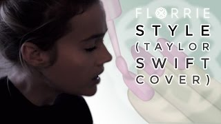 Taylor Swift - Style (Florrie cover)