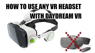 How to use ANY 3rd party Cardboard VR headset with Daydream VR!