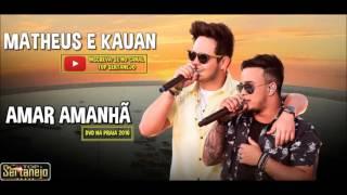 Matheus e Kauan   Amar Amanhã - DVD Na Praia 2016
