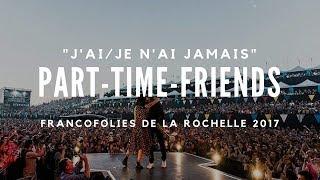 """L'interview """"J'ai/Je n'ai jamais"""" - Part-Time Friends"""