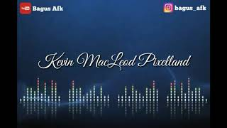 Backsound Kevin MacLeod Pixelland +link mp3
