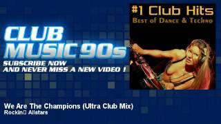 Rockin' Allstars - We Are The Champions - Ultra Club Mix - ClubMusic90s